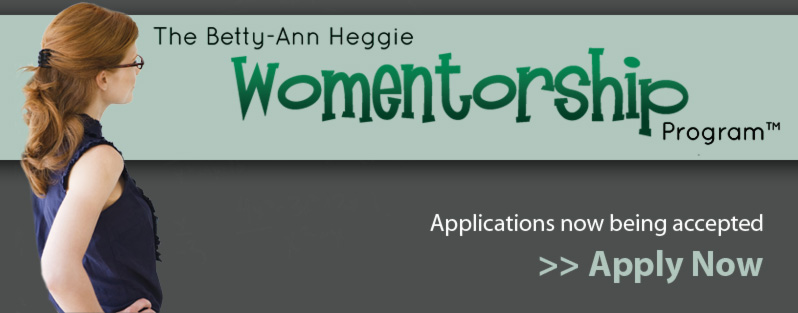 The Betty-Ann Heggie Womentorship Program is now accepting mentor and protégé applications for the 2011/2012 academic year.